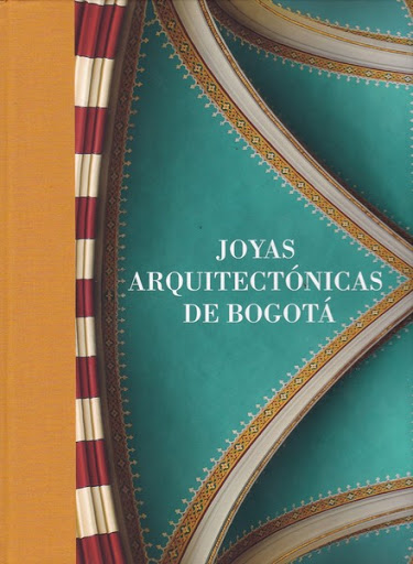 Joyas arquitectónicas de Bogotá